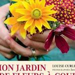Mon jardin de fleurs à couper - Livre de Louise Curley