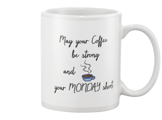 May Your Coffee Be Strong And Your Monday Short Madd Cass