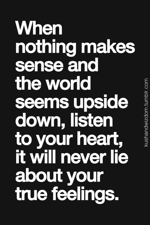 Quotes About Nothing Makes Sense 37 Quotes