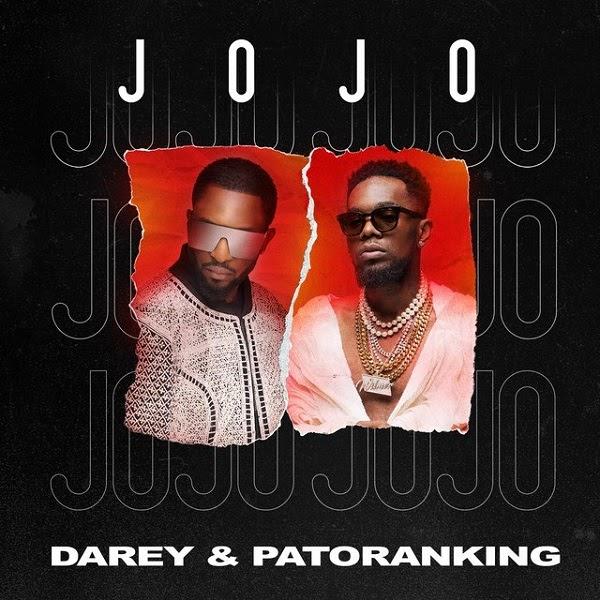 "[MUSIC]Darey – ""Jojo"" ft. Patoranking"