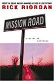 Mission Road, by Rick Riordan