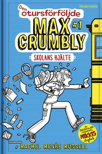 Den otursförföljde Max Crumbly #1: Skolans hjälte (inbunden)