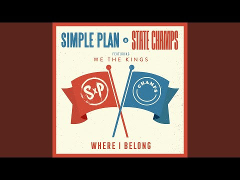 "Simple Plan, State Champs, & We The Kings - New Song ""Where I Belong"""