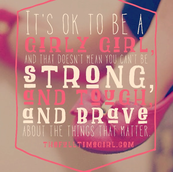 Be Girly Strong Quotes. QuotesGram