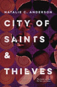 Title: City of Saints & Thieves, Author: Natalie C. Anderson