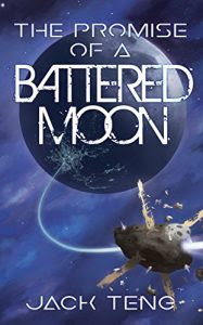 The Promise of a Battered Moon by Jack Teng