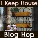 I Keep House Blog Hop