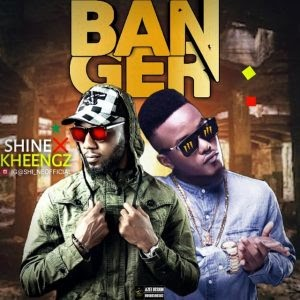 Music: Shi_Ne ft Kheengz- Banger