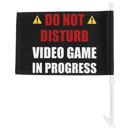 Do Not Disturb Video Game Car Flag