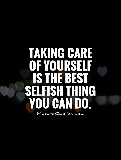 Quotes About Taking Care Of Yourself 40 Quotes