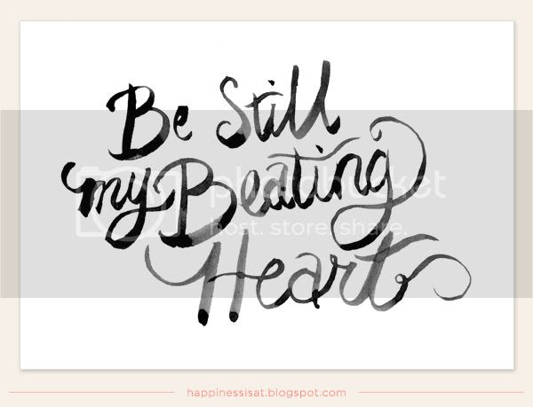 Be Still My Beating Heart - hand lettering painted art print