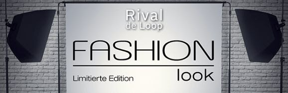 "Rival de Loop LE ""Fashion Look"""