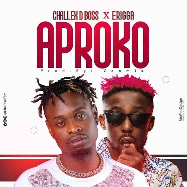 MUSIC: Challex De Boss Ft Erigga - Aproko Remix