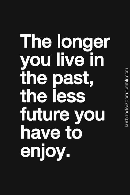 Dont Let Your Past Eat Up Your Future Moveme Quotes