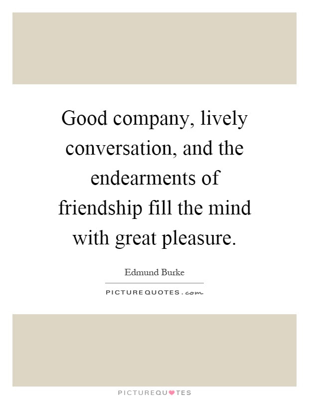 Good Company Lively Conversation And The Endearments Of