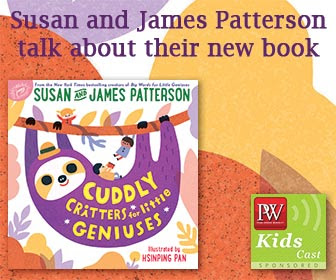 PW KidsCast: A Conversation with Susan Patterson and James Patterson