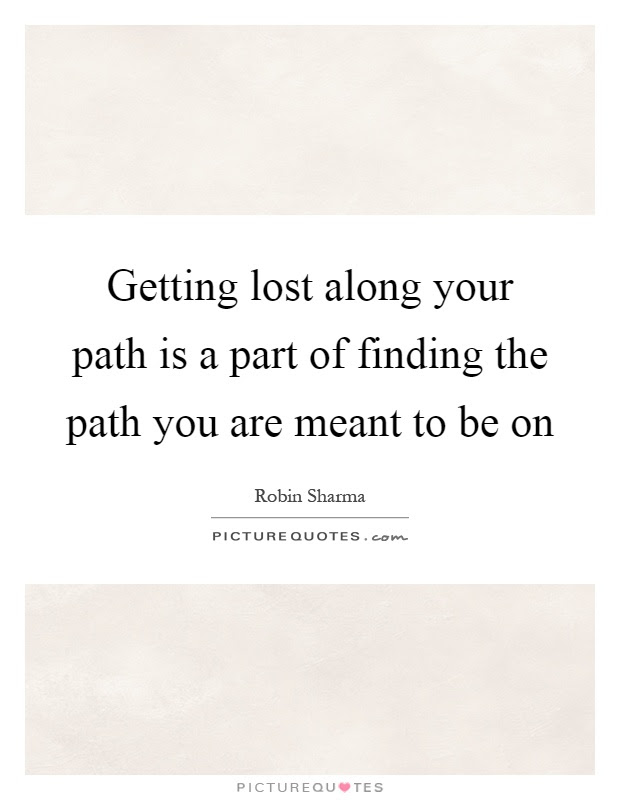 Finding Path Quotes Sayings Finding Path Picture Quotes