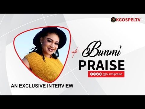 "Love Your Neighbour As You Love Your Self"" An Exclusive Interview With BUNMI PRAISE"