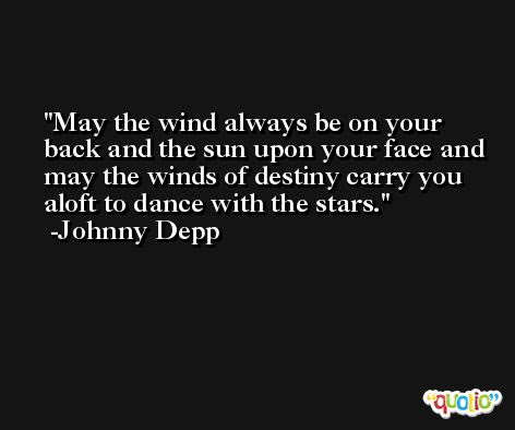 May The Wind Always Be On Your Back And The Sun Upon Yo At Quotio