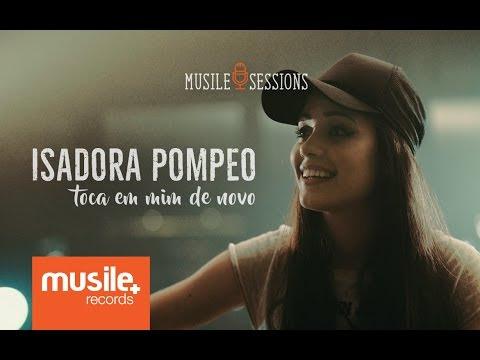 Isadora Pompeo - Toca em Mim de Novo