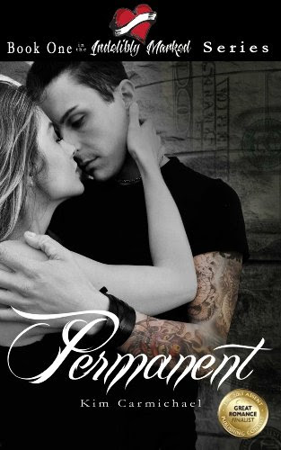 Permanent (Indelibly Marked) by Kim Carmichael