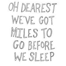 Oh Dearest Weve Got Miles To Go Before We Sleep Insult Quote