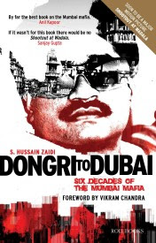 Buy Dongri To Dubai: Six Decades of The Mumbai Mafia: Book