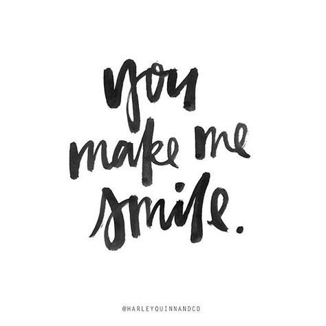 You Make Me Smile Everyday Quotes