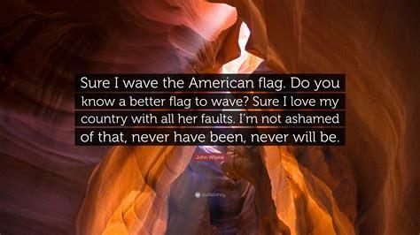 john wayne quote   wave  american flag