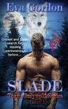 Slade, Team Greywolf Series, Book 1