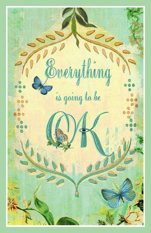 Everything Is Going To Be Ok Pictures Photos And Images For