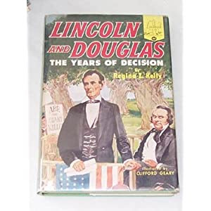 Lincoln and Douglas: the years of decision (Landmark books, 44)