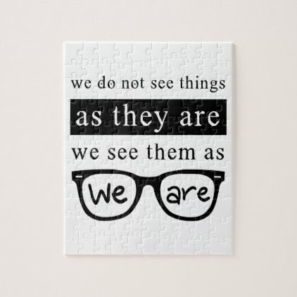 We Do Not See Things As They Are Jigsaw Puzzle