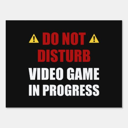 Do Not Disturb Video Game Yard Sign