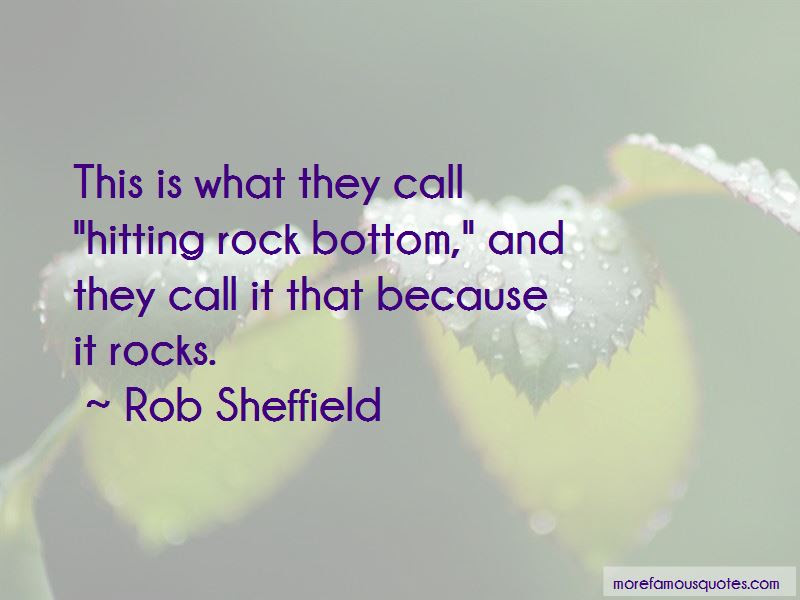 Quotes About Hitting Rock Bottom Top 5 Hitting Rock Bottom Quotes