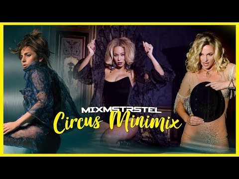 Circus Minimix (Britney Spears / Lady Gaga / Beyonce / Fifth Harmony + More)