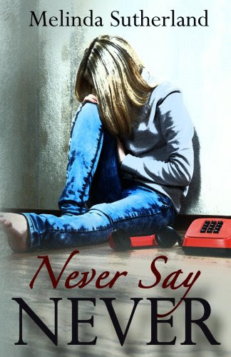 Never Say Never (Part 1) by Melinda Sutherland