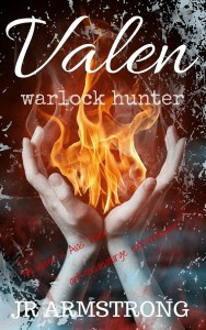Valen: Warlock Hunter by J.R. Armstrong