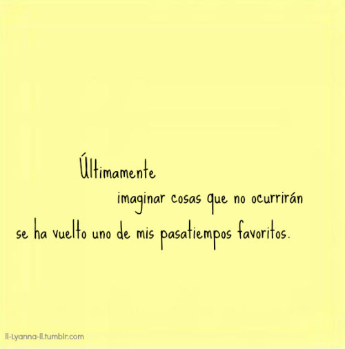 Tumblr Frases Amor Imaginar Cosas Tu Amistad Pasatiempo U Y Yo