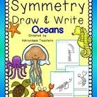 Symmetry Draw & Write  Ocean Creatures  Teaching the children about Symmetry can sometimes be difficult.   Using pictures of things they know c...