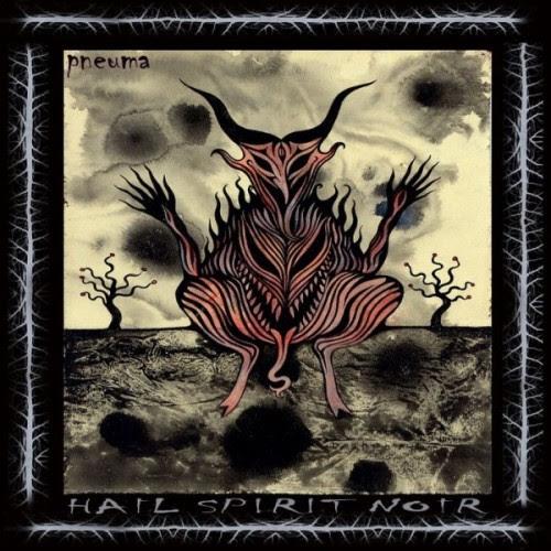Hail Spirit Noir - Pneuma (2012)