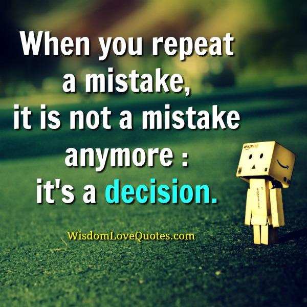 When You Repeat A Mistake In Life Wisdom Love Quotes