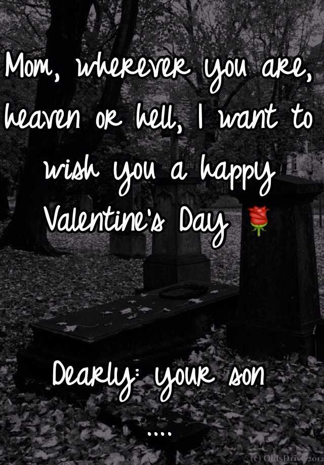 Mom Wherever You Are Heaven Or Hell I Want To Wish You A Happy