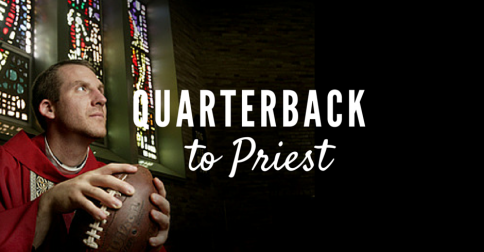 #ShareJesus Fr. Joe Freedy Quarterback to Priest