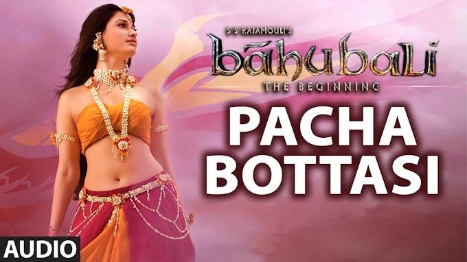 Pacha Bottasi Lyrics || Baahubali (Telugu) || Prabhas, Rana, Anushka, Tamannaah - Karthik, Damini Lyrics