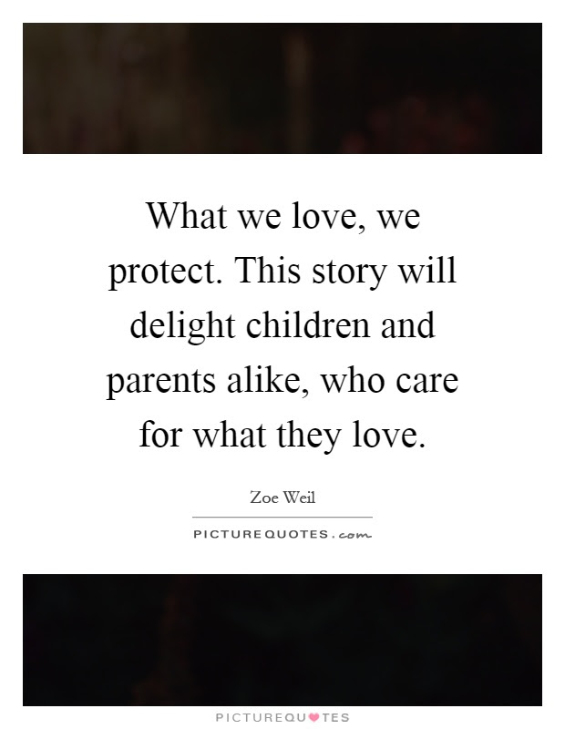 What We Love We Protect This Story Will Delight Children And