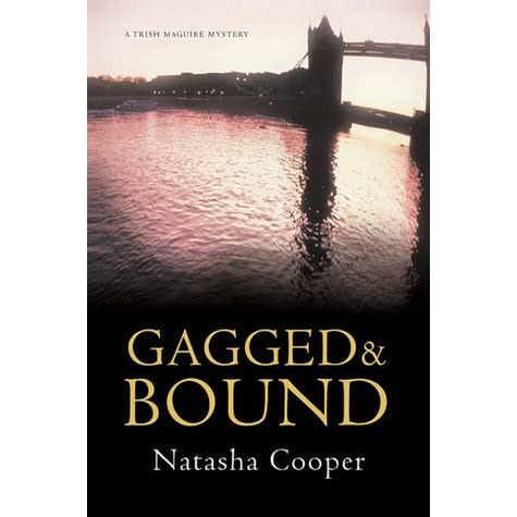 Gagged Amp Bound A Trish Maguire Mystery By Natasha Cooper