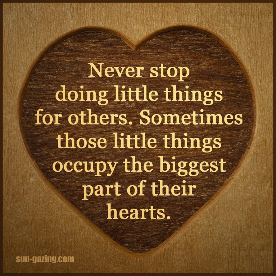 Never Stop Doing Little Things For Others Pictures Photos And