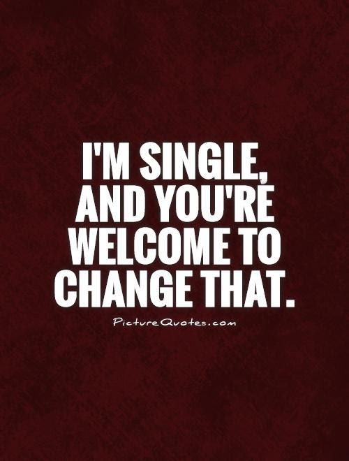 Being Single Quotes Sayings Being Single Picture Quotes