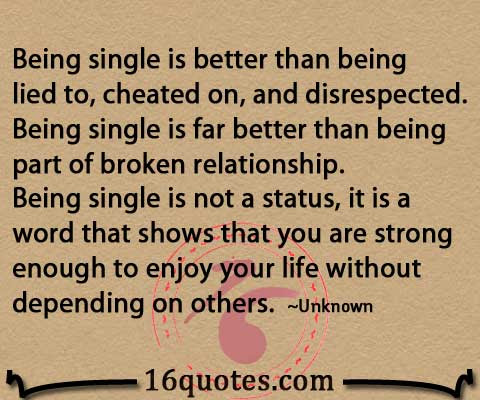 Being Single Is Better Than Being Lied To Cheated On